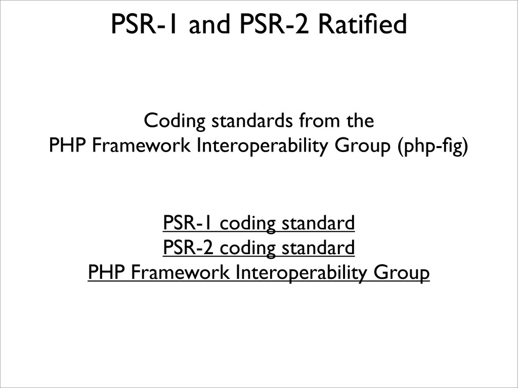 PSR-1 and PSR-2 Ratified Coding standards from t...