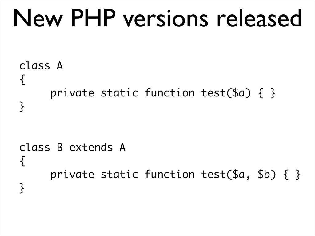 New PHP versions released class A { private sta...