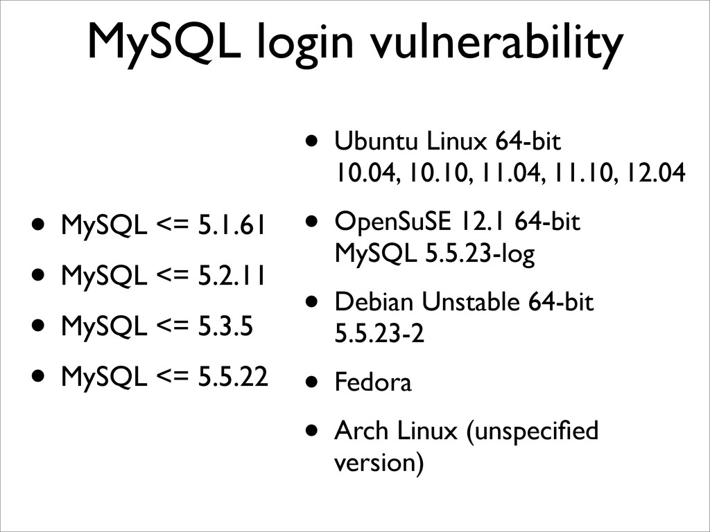 MySQL login vulnerability • MySQL <= 5.1.61 • M...