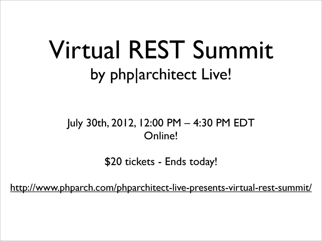 Virtual REST Summit by php|architect Live! July...