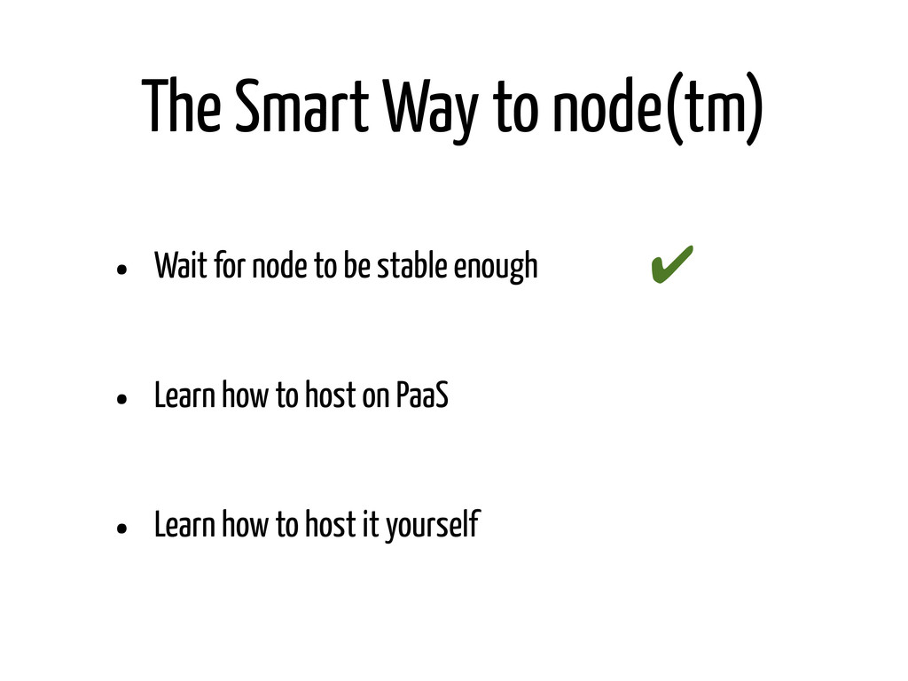 The Smart Way to node(tm) • Wait for node to be...