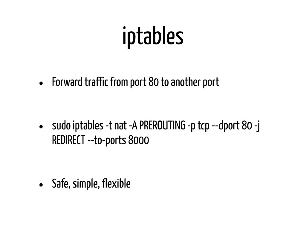 iptables • Forward traffic from port 80 to anot...