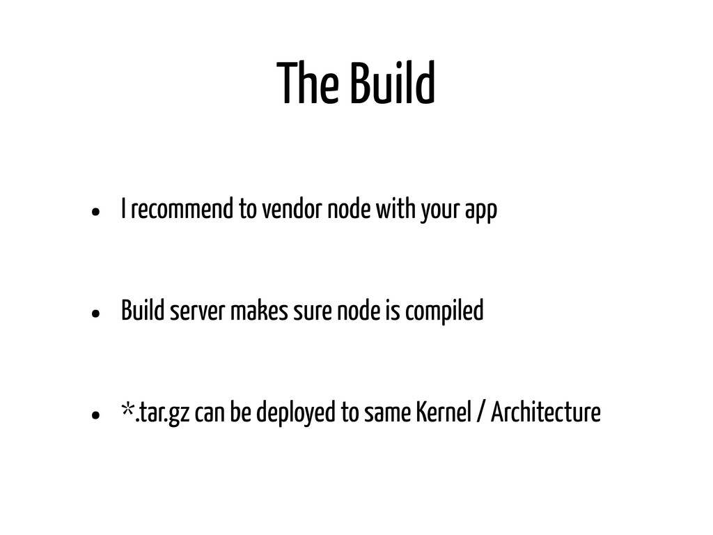 The Build • I recommend to vendor node with you...