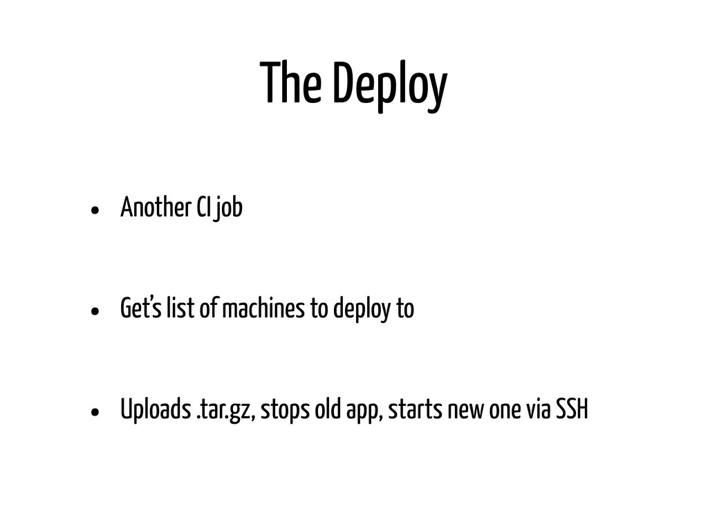 The Deploy • Another CI job • Get's list of mac...