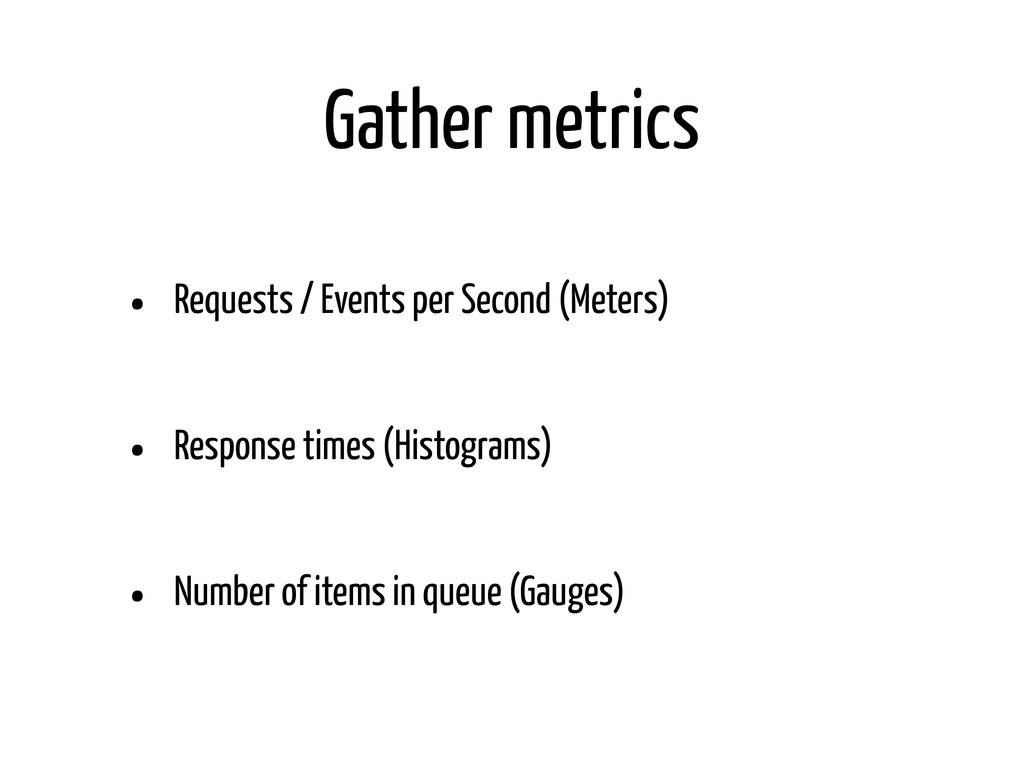 Gather metrics • Requests / Events per Second (...