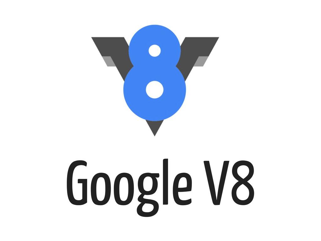 Google V8