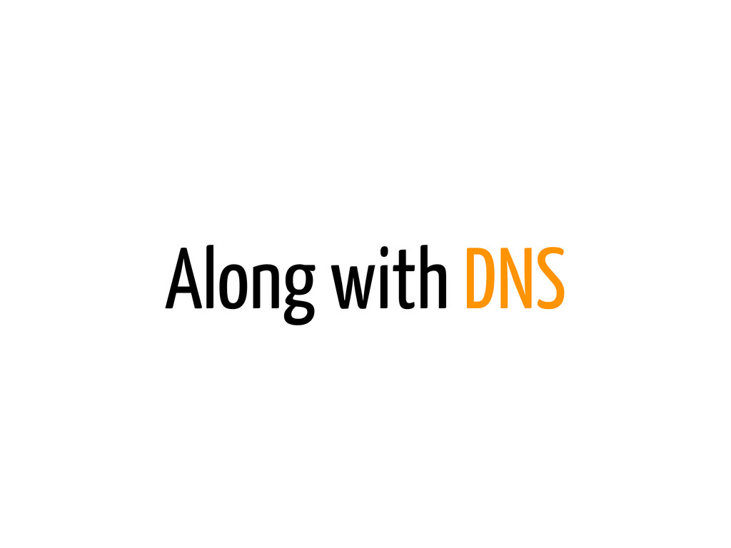 Along with DNS