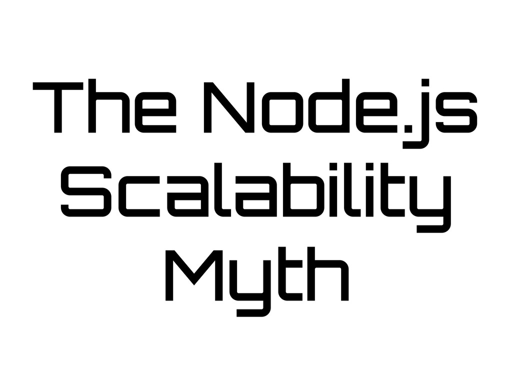 The Node.js Scalability Myth