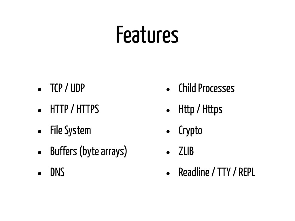 Features • TCP / UDP • HTTP / HTTPS • File Syst...