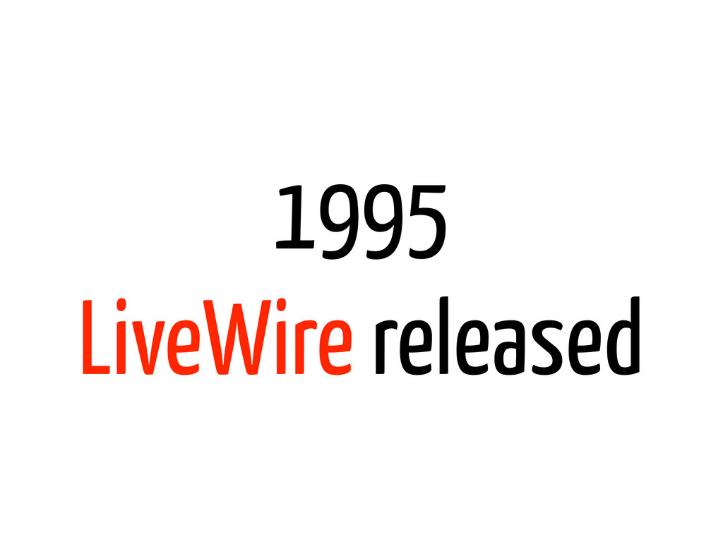 1995 LiveWire released