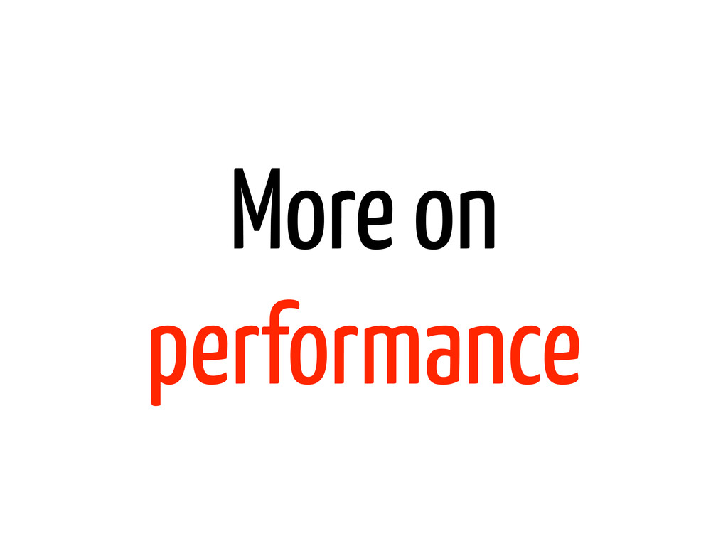 More on performance