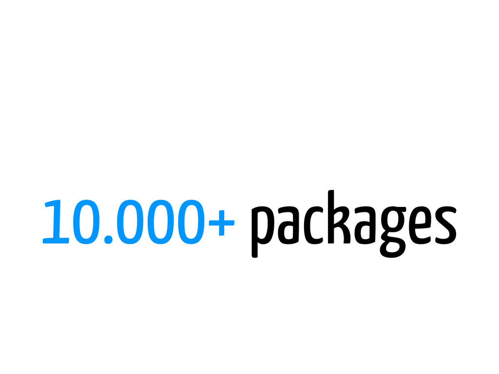 10.000+ packages