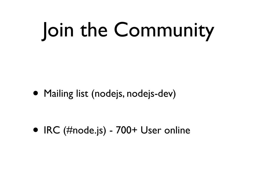 Join the Community • Mailing list (nodejs, node...