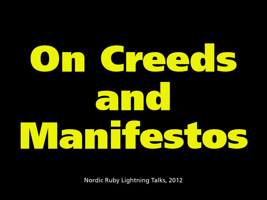 On Creeds and Manifestos Nordic Ruby Lightning ...