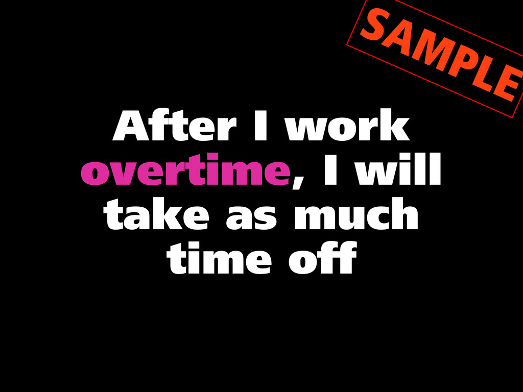 After I work overtime, I will take as much time...