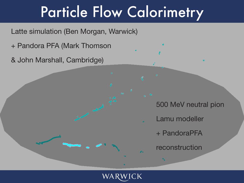 Particle Flow Calorimetry Latte simulation (Ben...
