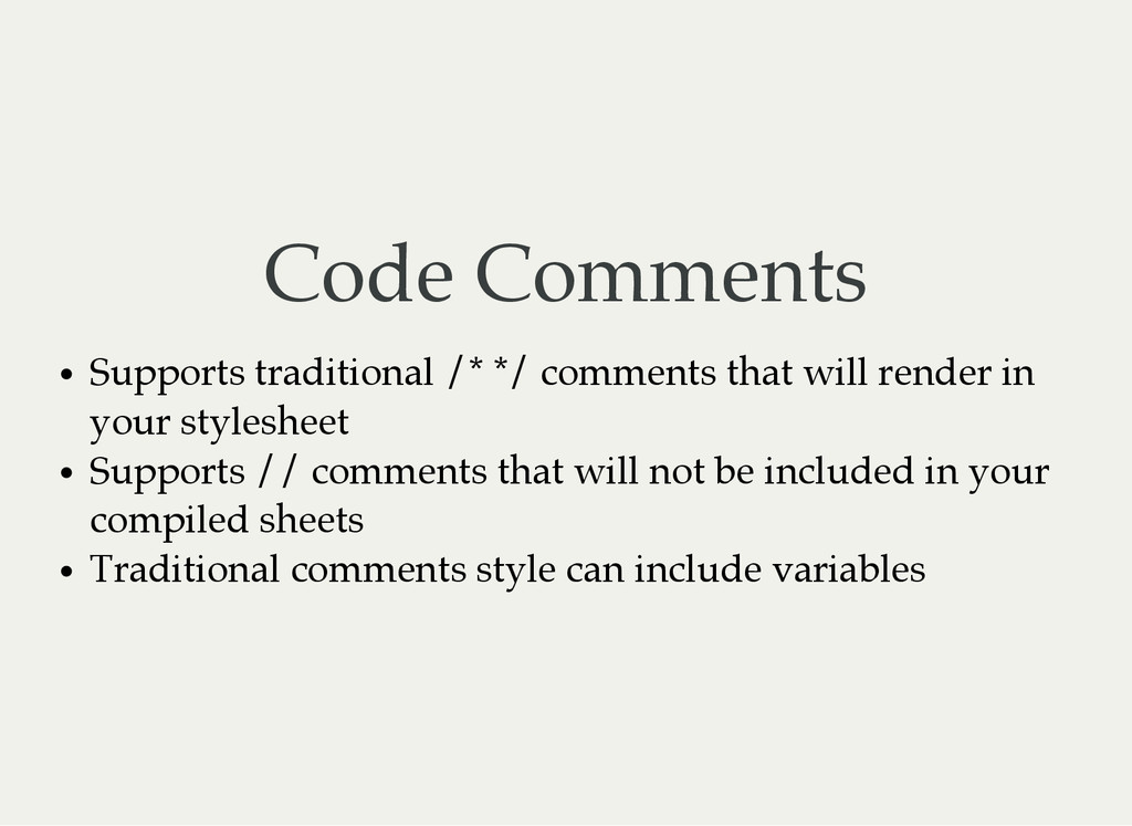 Code Comments Supports traditional /* */ commen...