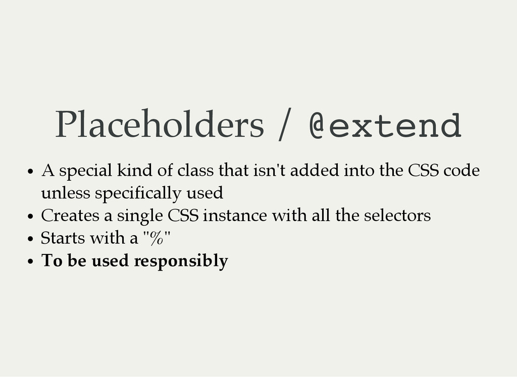 Placeholders / @ e x t e n d A special kind of ...