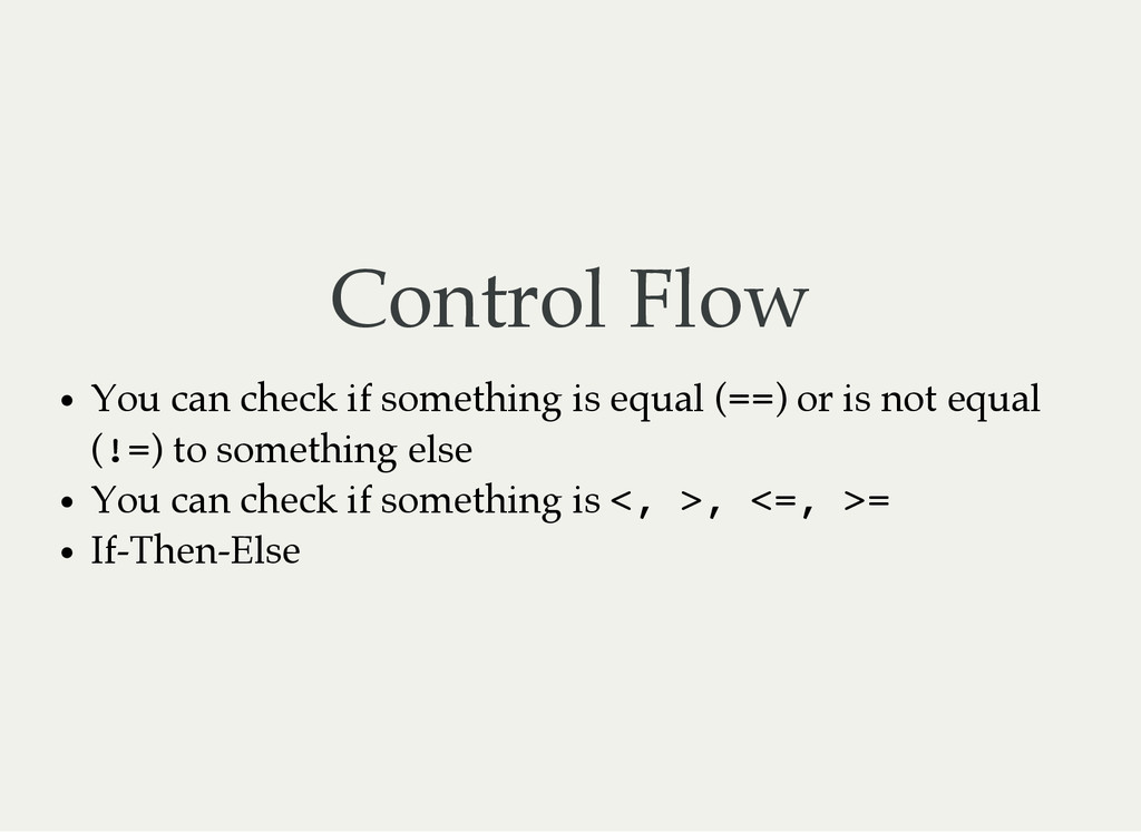 Control Flow You can check if something is equa...