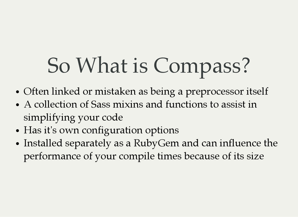 So What is Compass? Often linked or mistaken as...