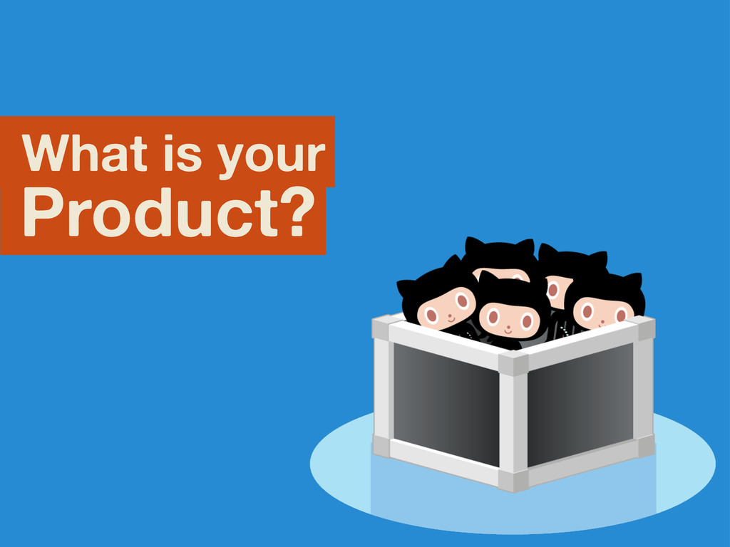 What is your Product?