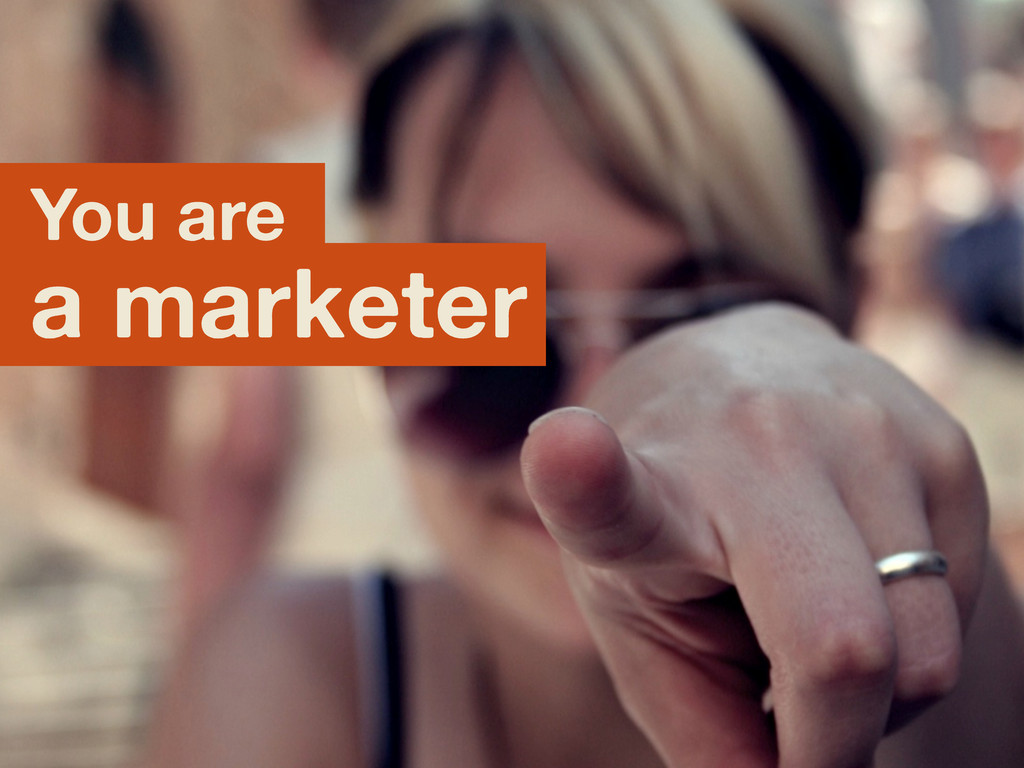 You are a marketer