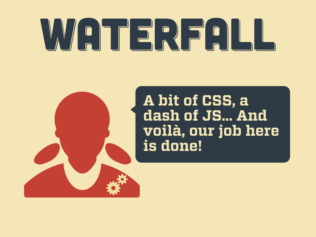 A bit of CSS, a dash of JS... And voilà, our jo...