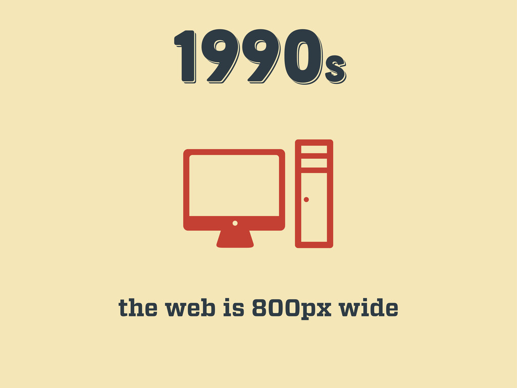 1990s 1990s 1990s the web is 800px wide
