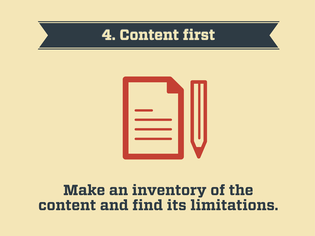 4. Content first Make an inventory of the conten...
