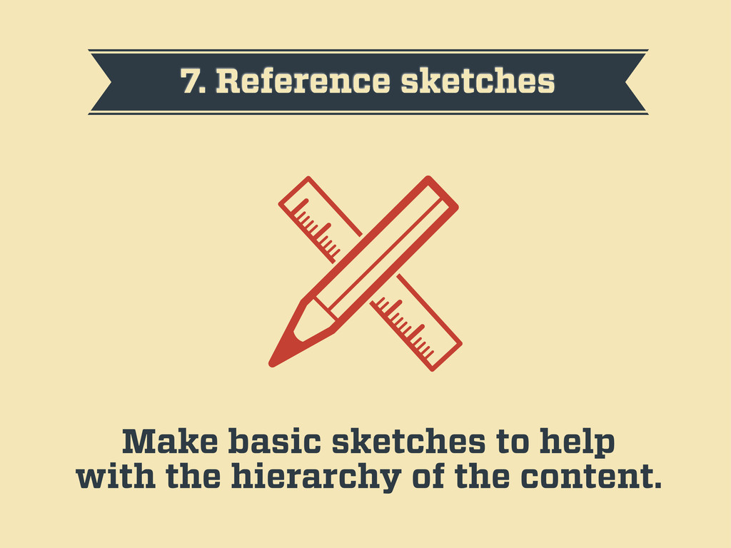 7. Reference sketches Make basic sketches to he...