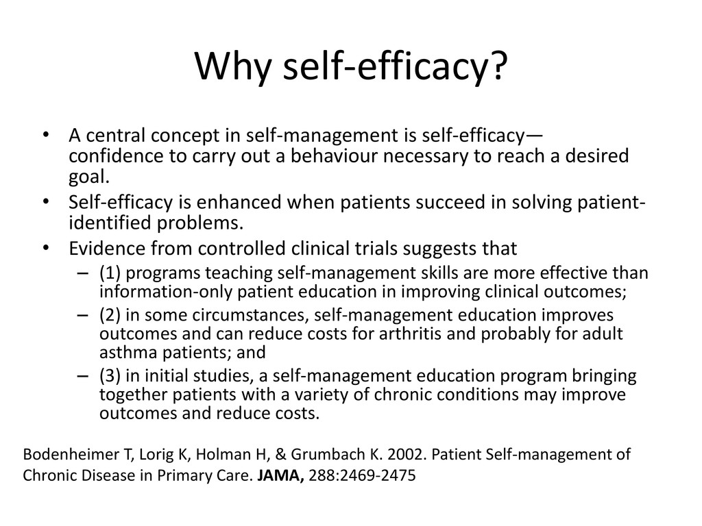 Why self-efficacy? • A central concept in self-...