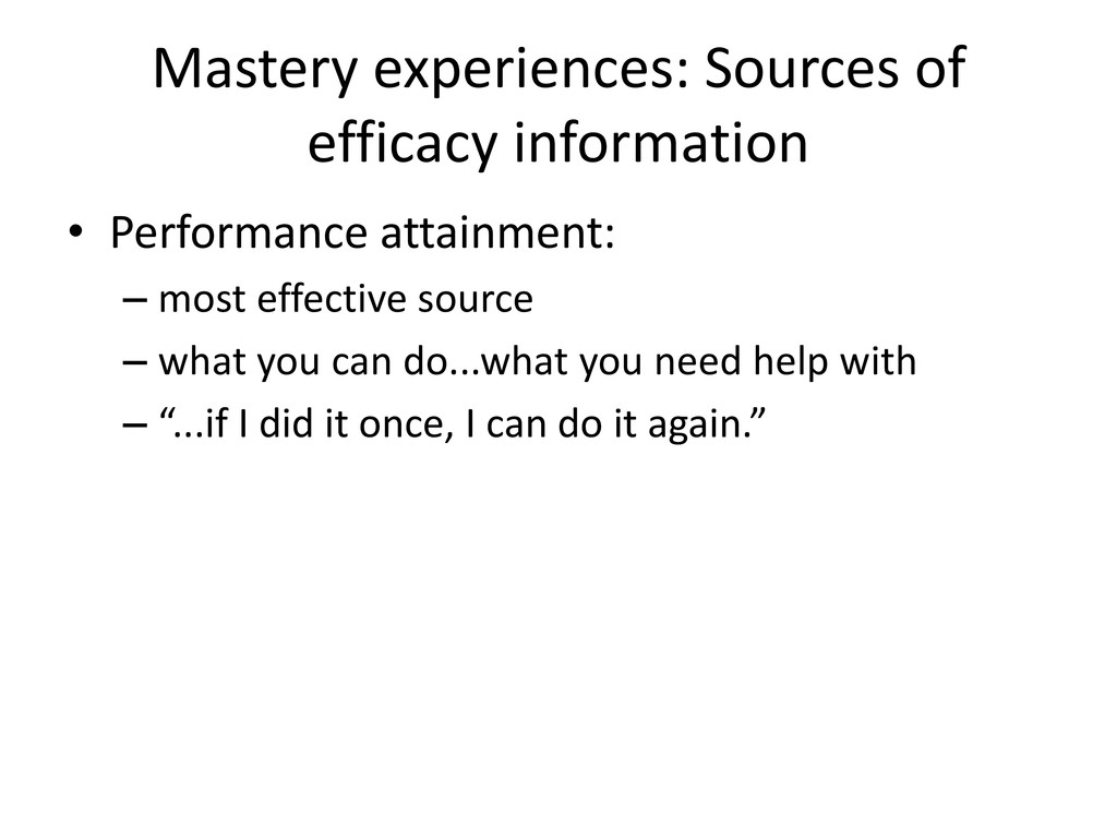 Mastery experiences: Sources of efficacy inform...
