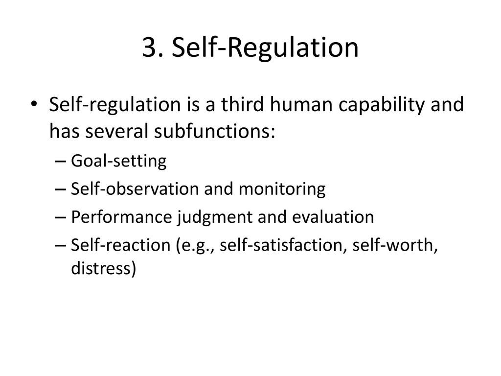 3. Self-Regulation • Self-regulation is a third...