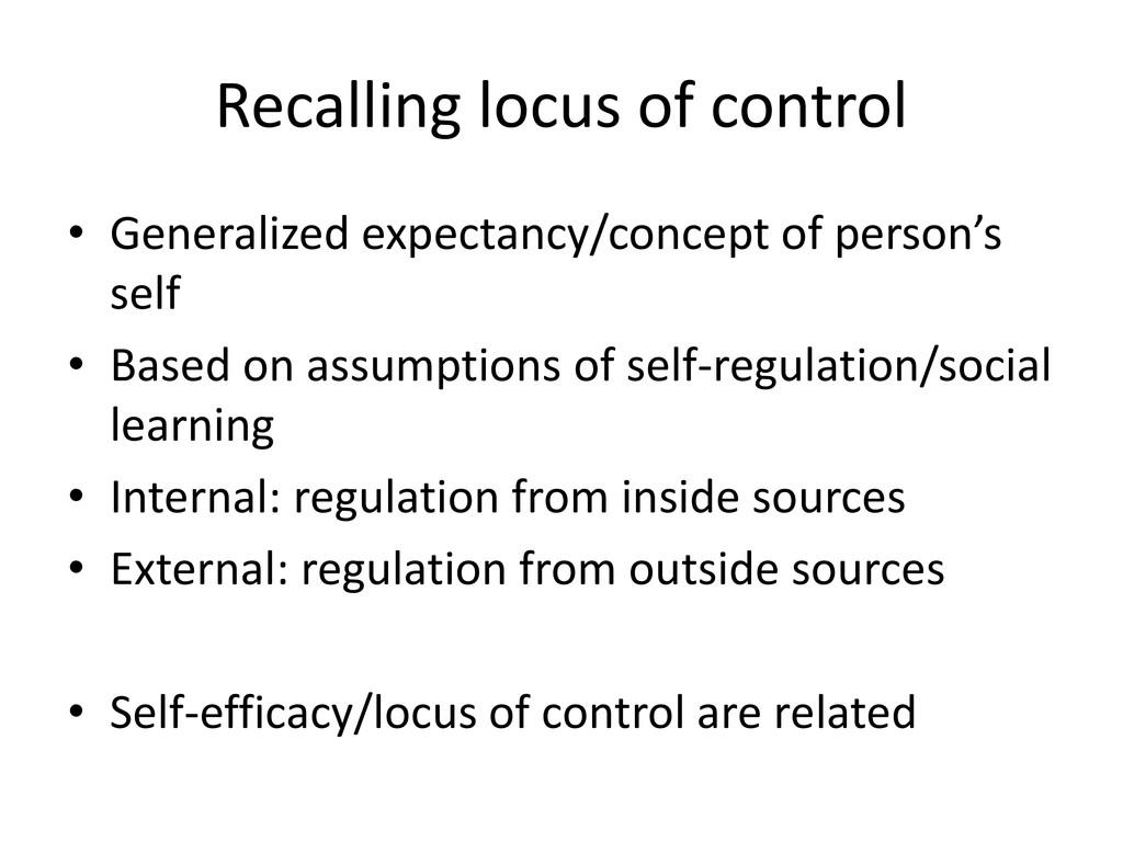 Recalling locus of control • Generalized expect...
