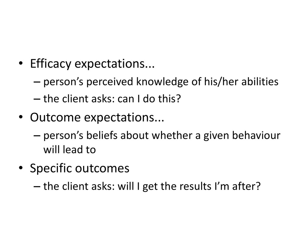 • Efficacy expectations... – person's perceived...