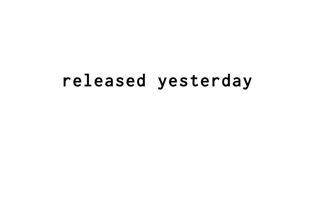 released yesterday