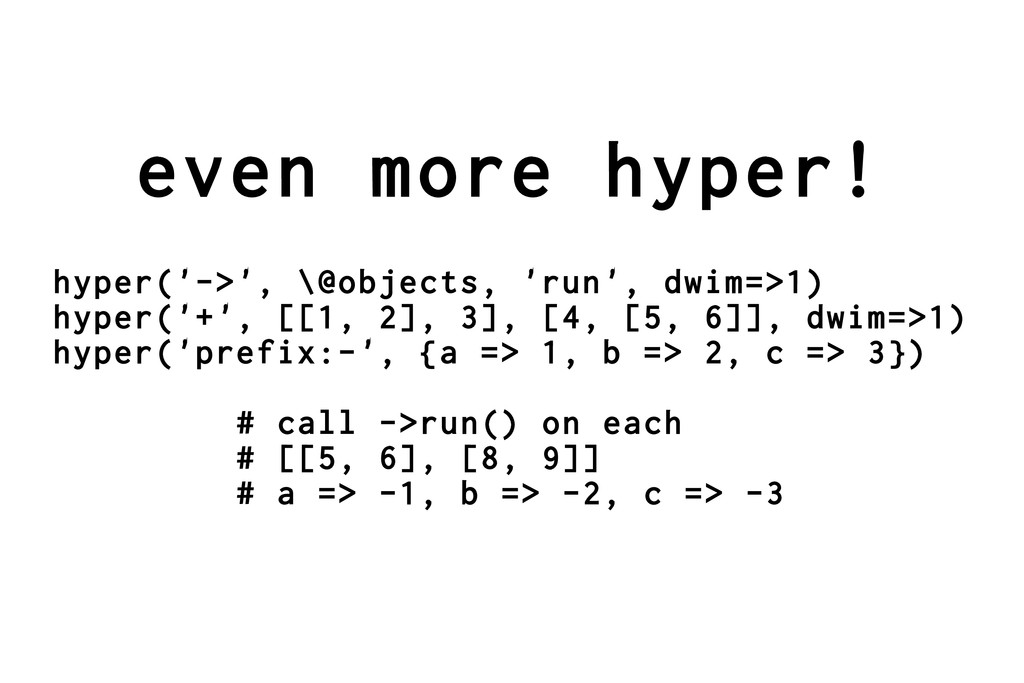 even more hyper! hyper('->', \@objects, 'run', ...