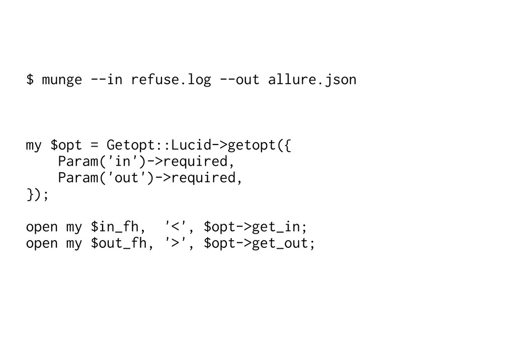 $ munge --in refuse.log --out allure.json my $o...