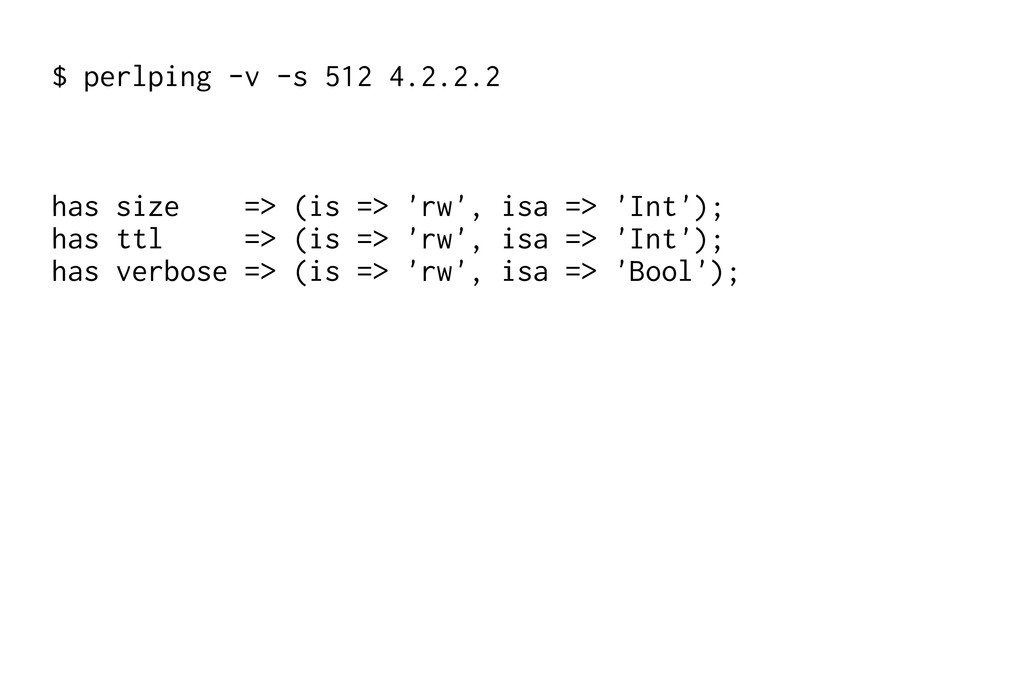 $ perlping -v -s 512 4.2.2.2 has size => (is =>...
