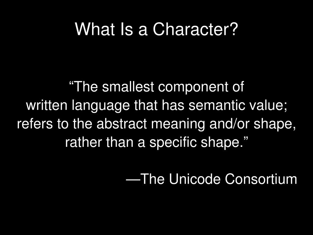 """""""The smallest component of written language tha..."""