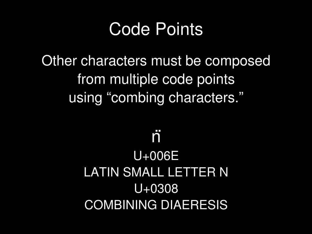 Other characters must be composed from multiple...