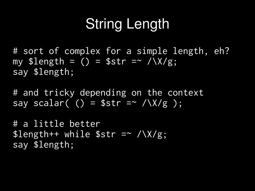 # sort of complex for a simple length, eh? my $...