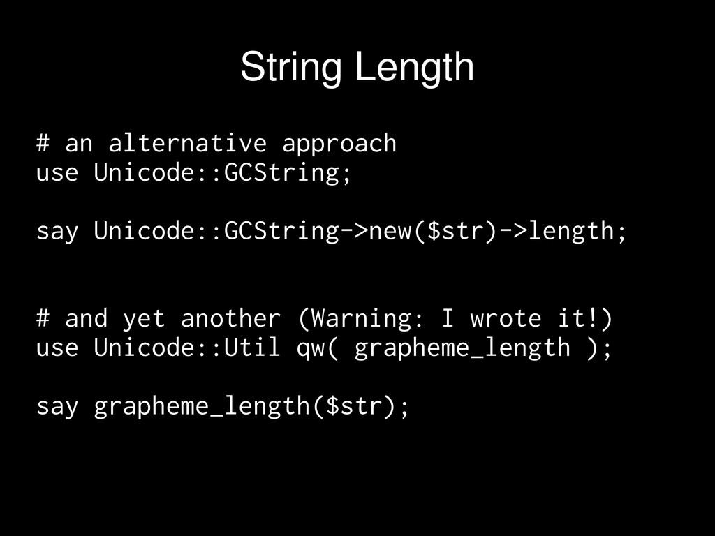 # an alternative approach use Unicode::GCString...
