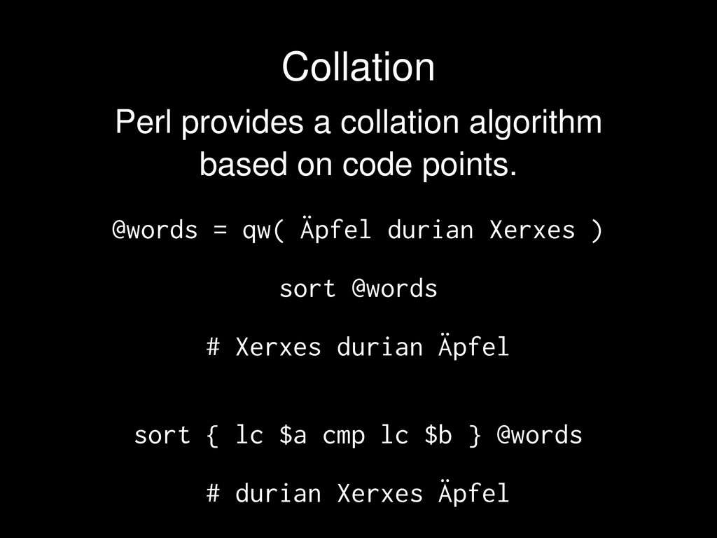 Perl provides a collation algorithm based on co...