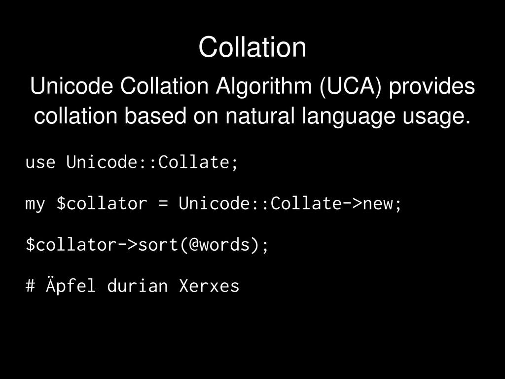 Unicode Collation Algorithm (UCA) provides coll...