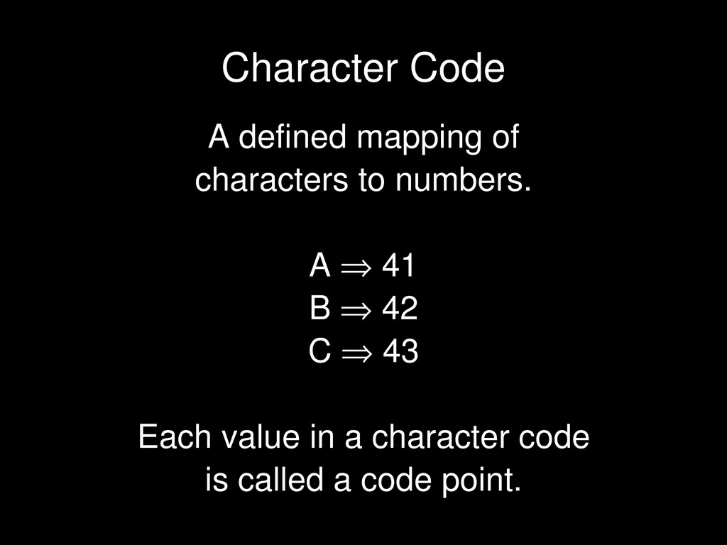 A defined mapping of characters to numbers. A ⇒...