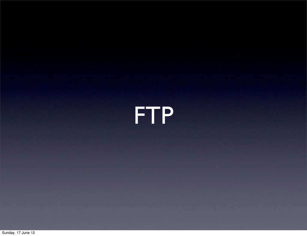FTP Sunday, 17 June 12
