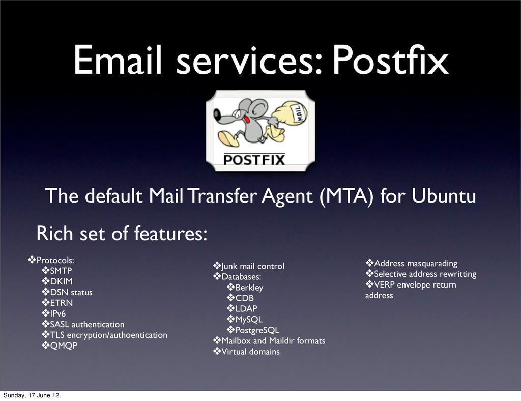 Email services: Postfix The default Mail Transfe...
