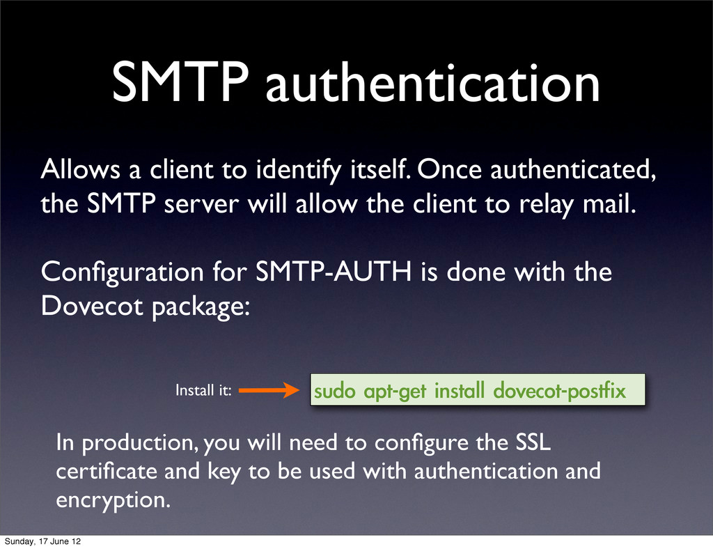 SMTP authentication Allows a client to identify...