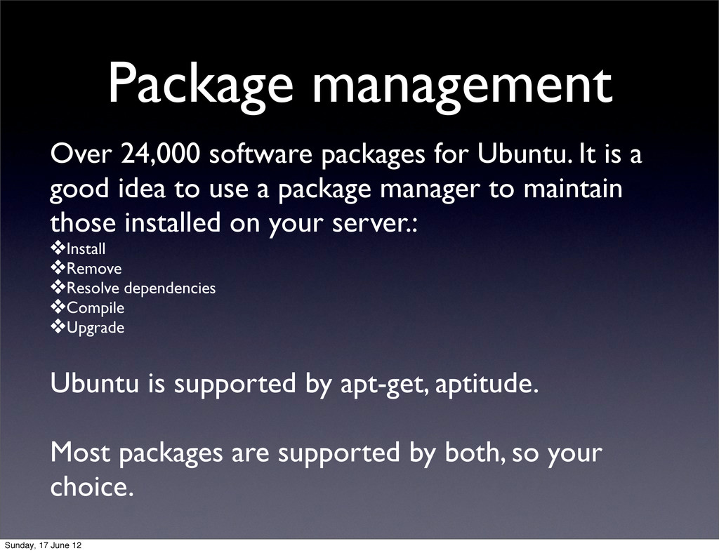 Package management Over 24,000 software package...